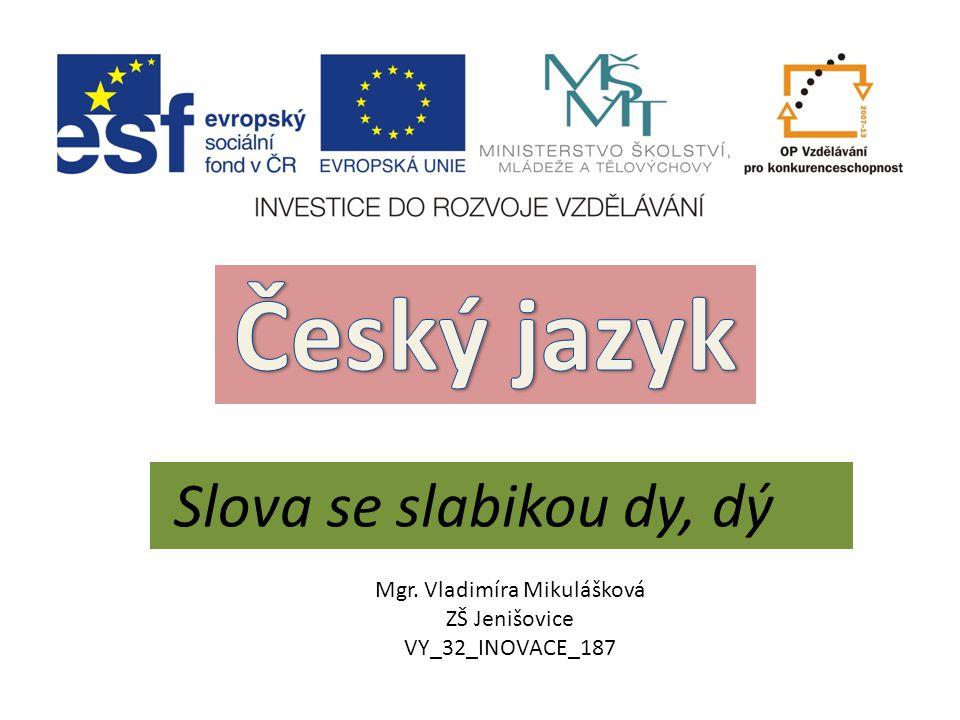 Mgr. Vladimíra Mikulášková ZŠ Jenišovice VY_32_INOVACE_187