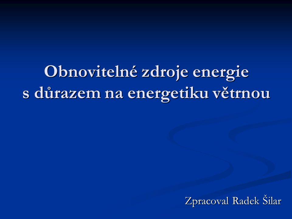 Obnovitelné zdroje energie s důrazem na energetiku větrnou