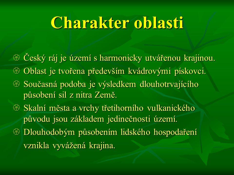 Charakter oblasti Český ráj je území s harmonicky utvářenou krajinou.