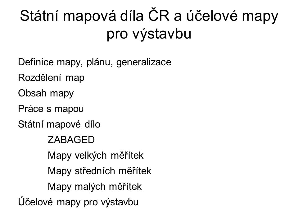 Státní mapová díla ČR a účelové mapy pro výstavbu