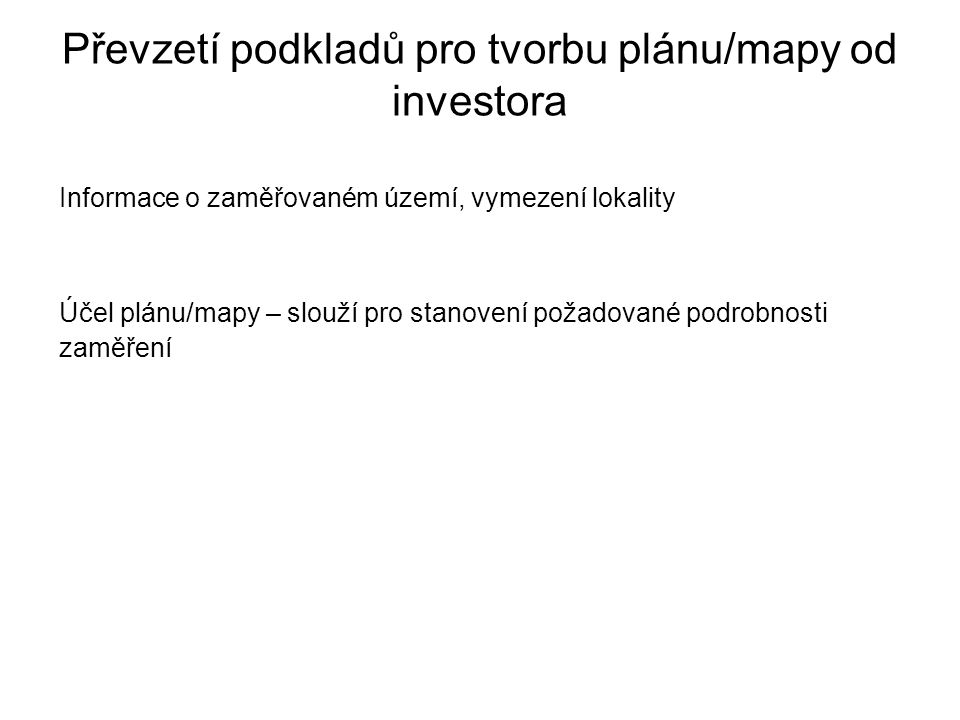 Převzetí podkladů pro tvorbu plánu/mapy od investora
