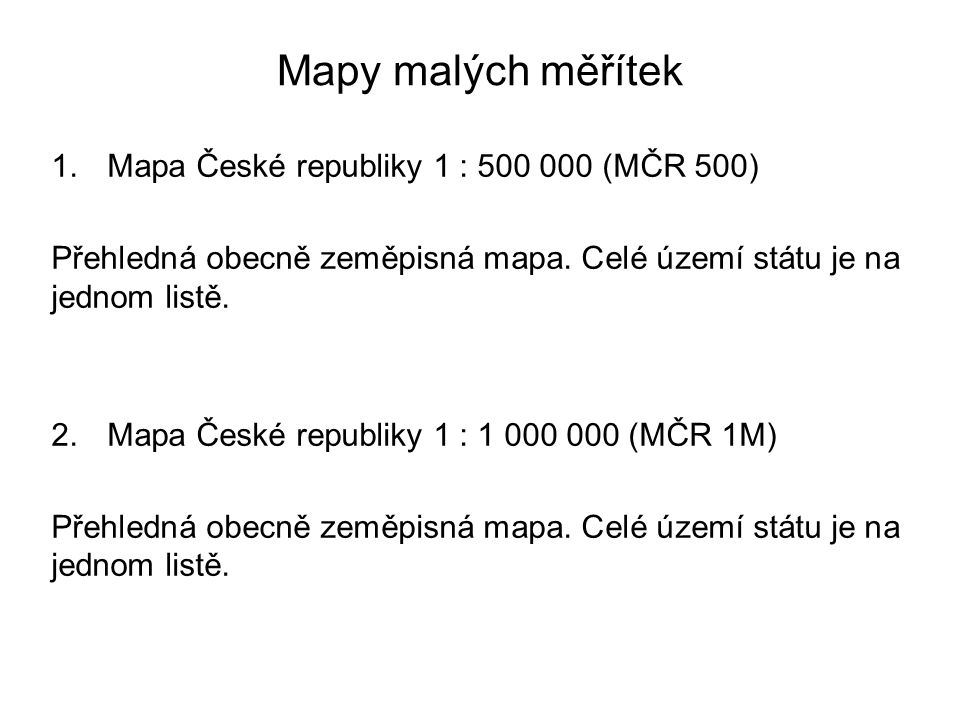 Mapy malých měřítek Mapa České republiky 1 : 500 000 (MČR 500)