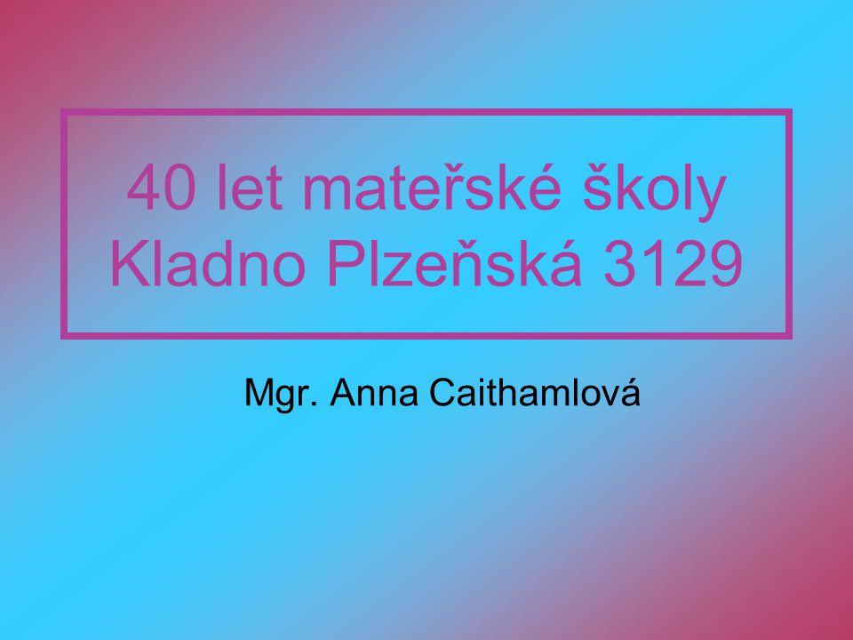 40 let mateřské školy Kladno Plzeňská 3129