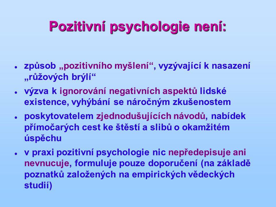 Pozitivní psychologie není: