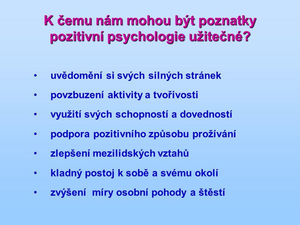 K čemu nám mohou být poznatky pozitivní psychologie užitečné