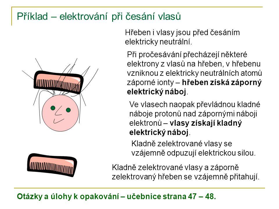Příklad – elektrování při česání vlasů