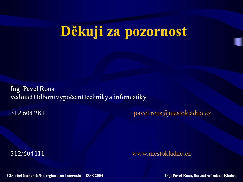 Děkuji za pozornost Ing. Pavel Rous