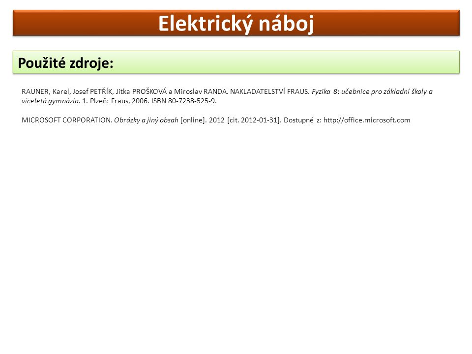 Elektrický náboj Použité zdroje: