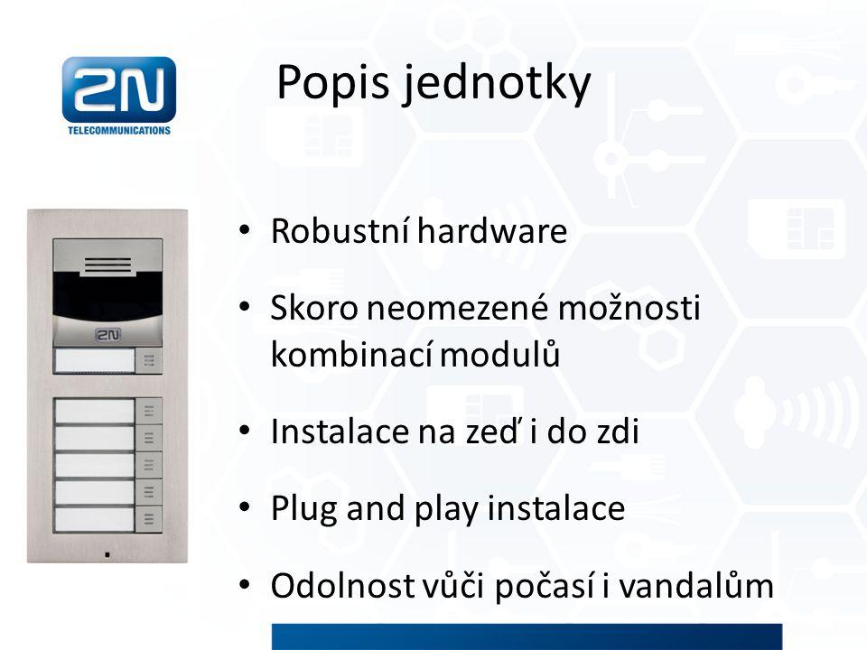 Popis jednotky Robustní hardware