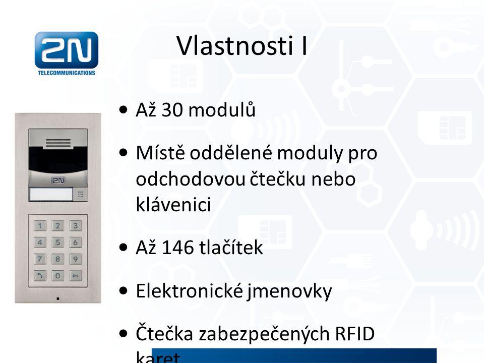 Vlastnosti I Až 30 modulů. Místě oddělené moduly pro odchodovou čtečku nebo klávenici. Až 146 tlačítek.