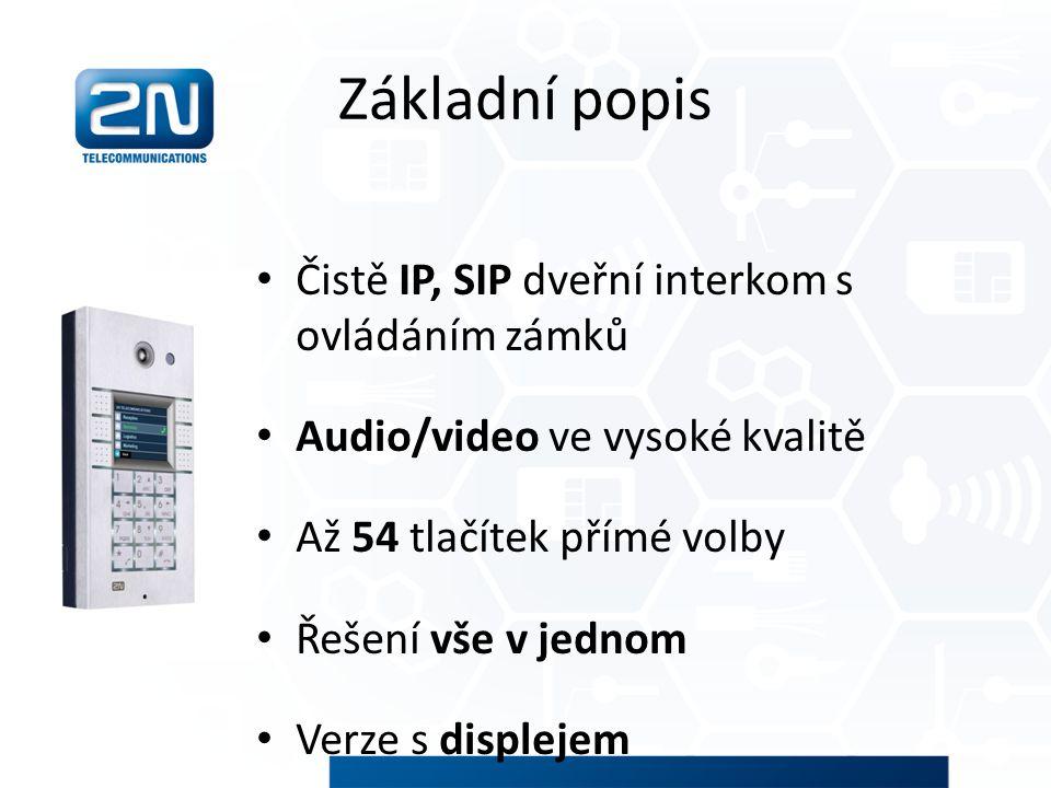 Základní popis Čistě IP, SIP dveřní interkom s ovládáním zámků