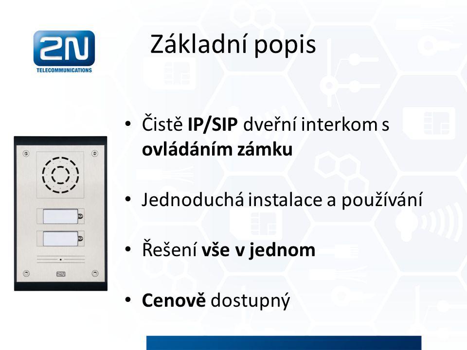Základní popis Čistě IP/SIP dveřní interkom s ovládáním zámku