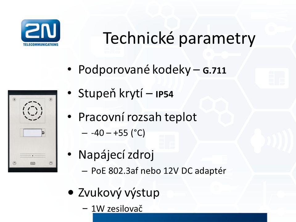 Technické parametry Podporované kodeky – G.711 Stupeň krytí – IP54