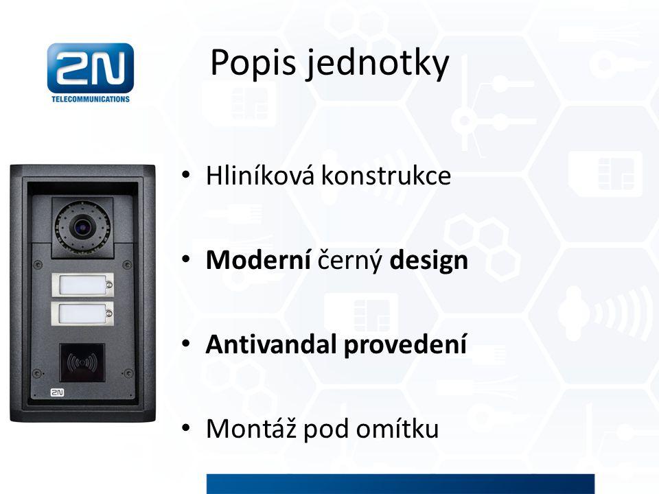 Popis jednotky Hliníková konstrukce Moderní černý design