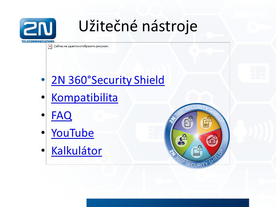 Užitečné nástroje 2N 360°Security Shield Kompatibilita FAQ YouTube