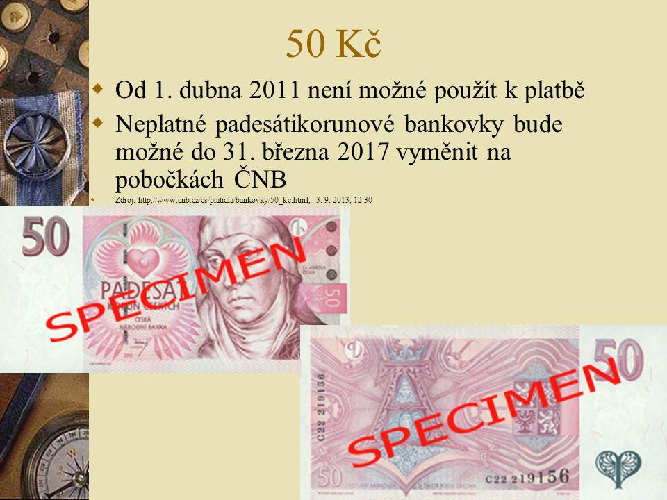 50 Kč Od 1. dubna 2011 není možné použít k platbě