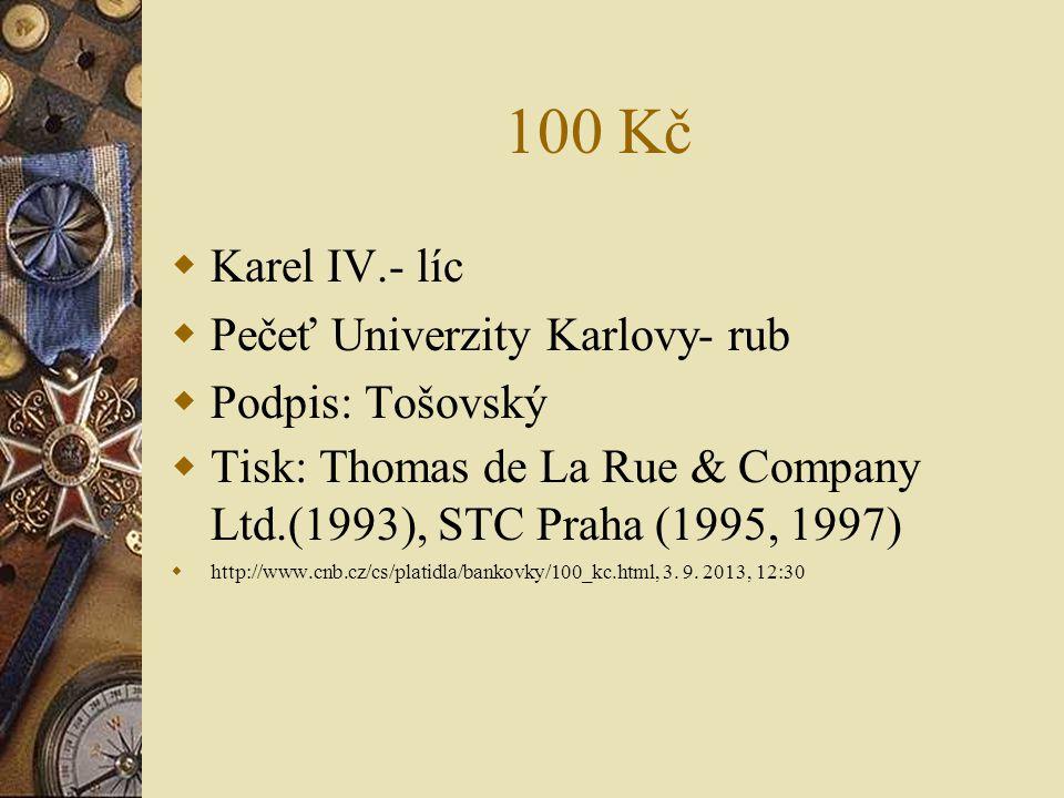 100 Kč Karel IV.- líc Pečeť Univerzity Karlovy- rub Podpis: Tošovský
