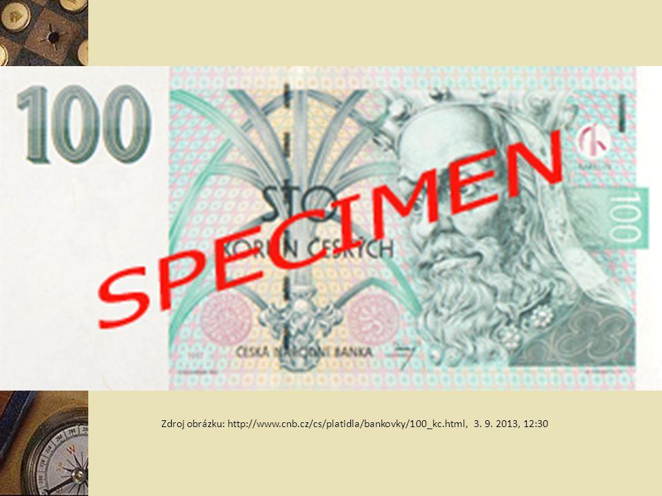 Zdroj obrázku: http://www.cnb.cz/cs/platidla/bankovky/100_kc.html, 3. 9. 2013, 12:30