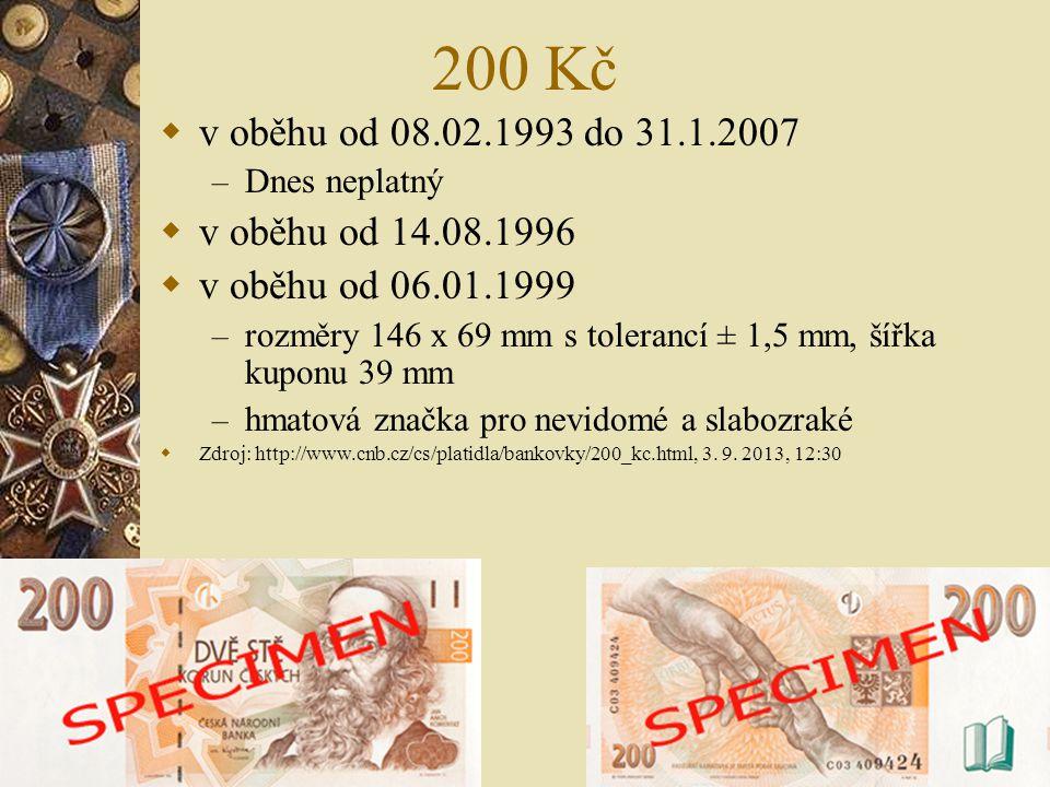 200 Kč v oběhu od 08.02.1993 do 31.1.2007 v oběhu od 14.08.1996