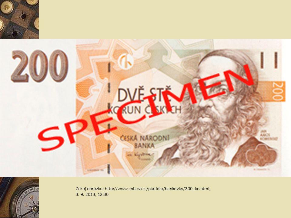 Zdroj obrázku: http://www.cnb.cz/cs/platidla/bankovky/200_kc.html, 3. 9. 2013, 12:30