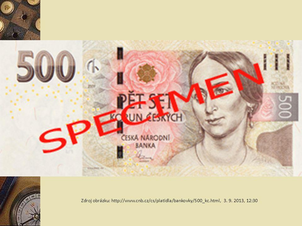 Zdroj obrázku: http://www.cnb.cz/cs/platidla/bankovky/500_kc.html, 3. 9. 2013, 12:30