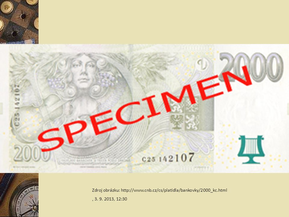 Zdroj obrázku: http://www.cnb.cz/cs/platidla/bankovky/2000_kc.html