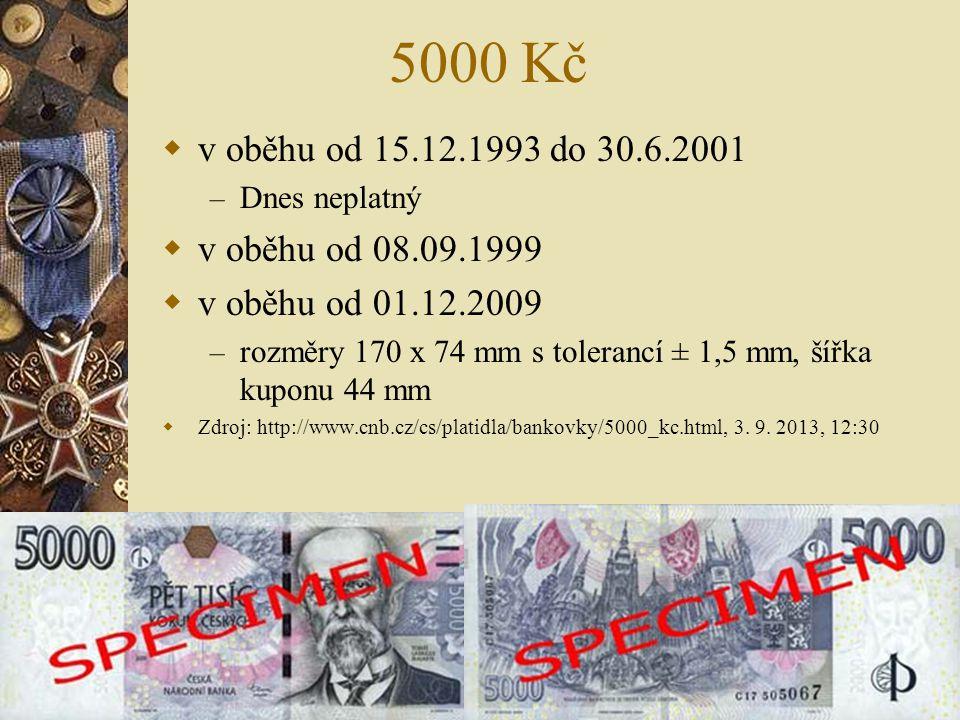 5000 Kč v oběhu od 15.12.1993 do 30.6.2001 v oběhu od 08.09.1999