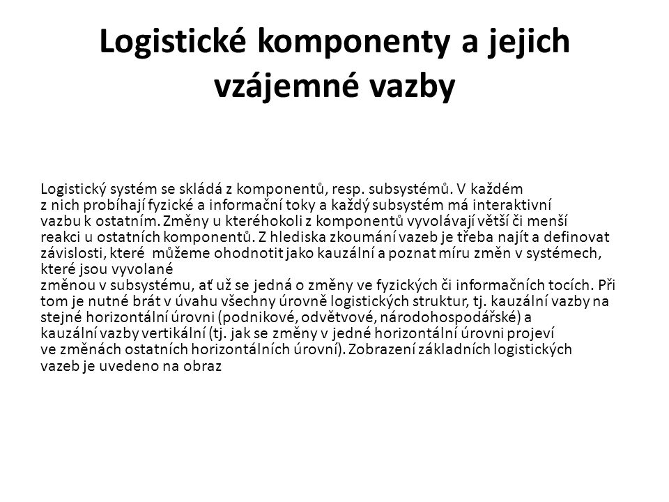 Logistické komponenty a jejich vzájemné vazby
