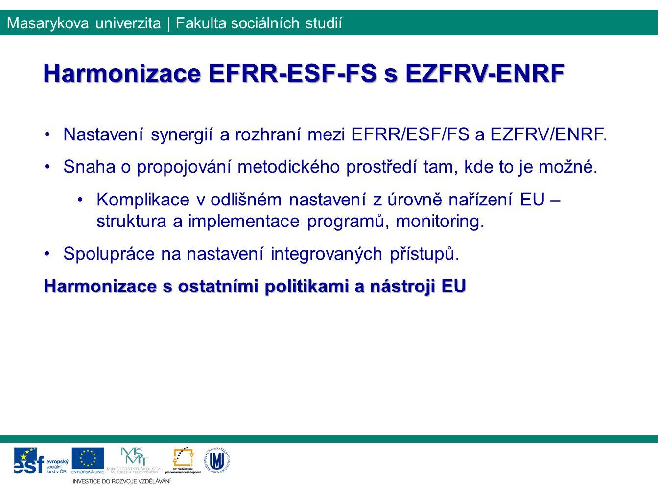 Harmonizace EFRR-ESF-FS s EZFRV-ENRF