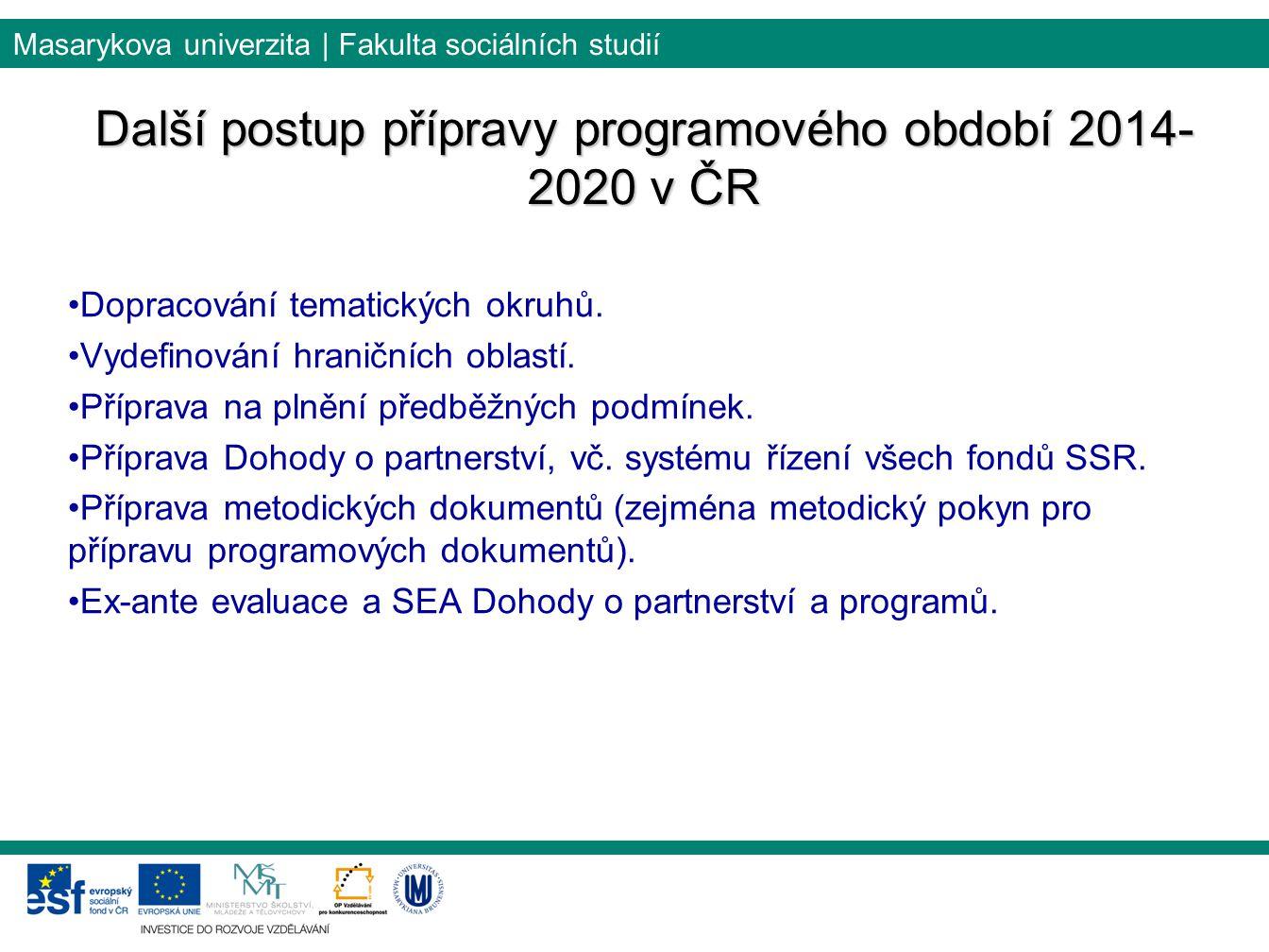 Další postup přípravy programového období 2014-2020 v ČR