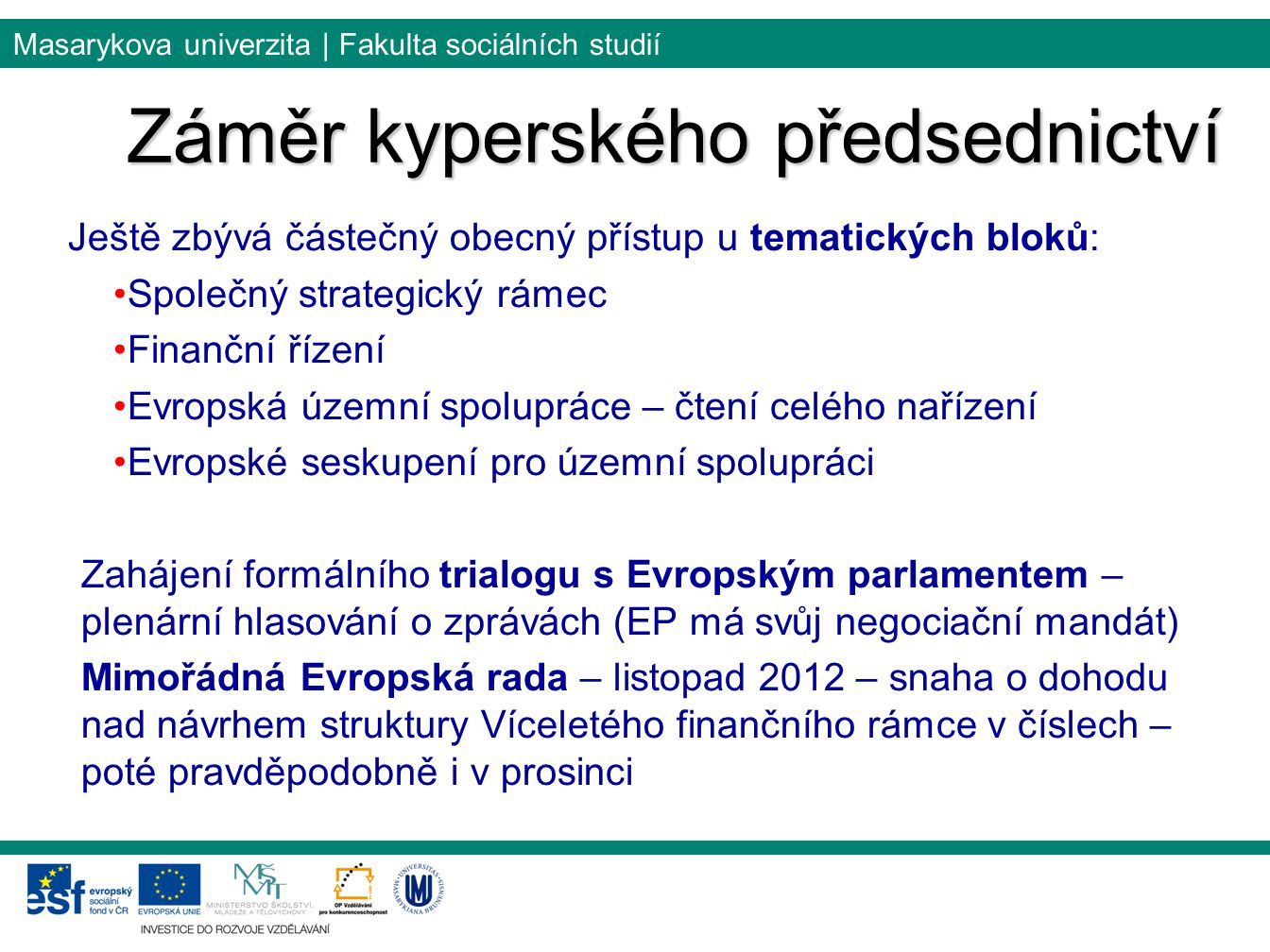 Záměr kyperského předsednictví