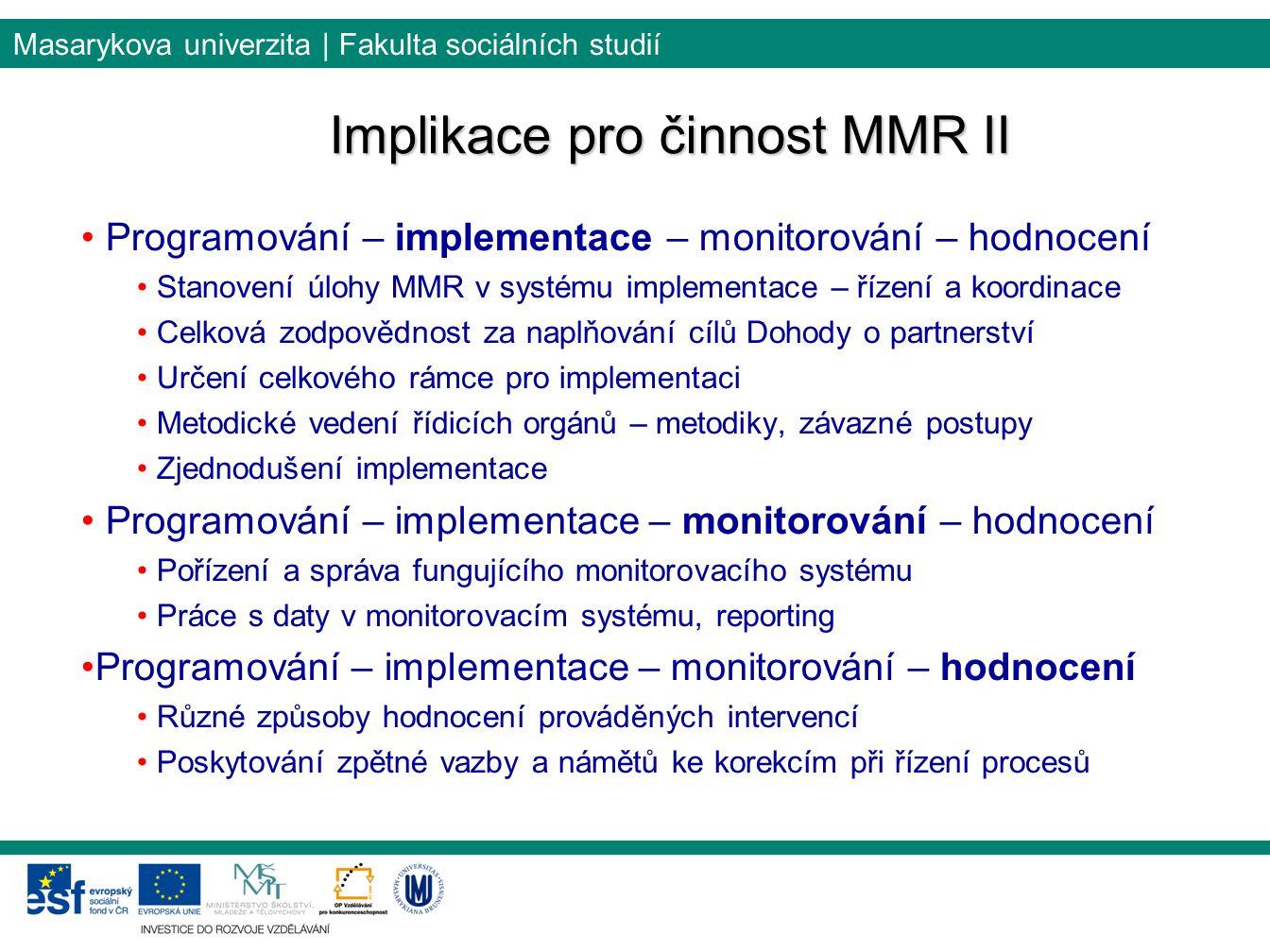 Implikace pro činnost MMR II