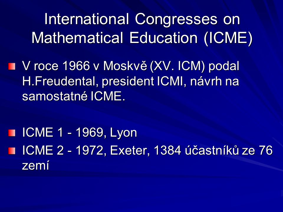 International Congresses on Mathematical Education (ICME)
