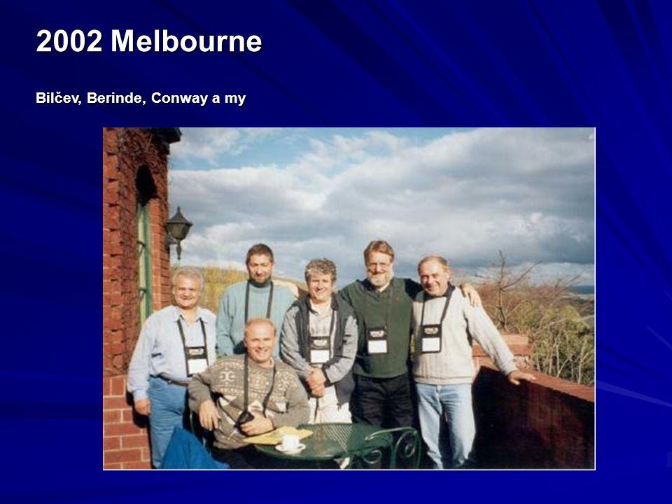 2002 Melbourne Bilčev, Berinde, Conway a my