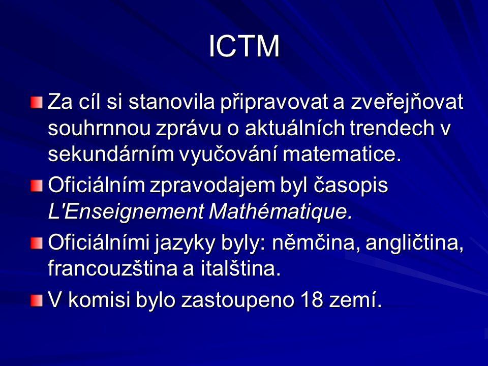 ICTM Za cíl si stanovila připravovat a zveřejňovat souhrnnou zprávu o aktuálních trendech v sekundárním vyučování matematice.