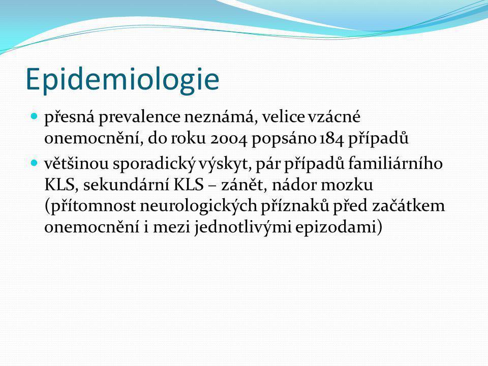 Epidemiologie přesná prevalence neznámá, velice vzácné onemocnění, do roku 2004 popsáno 184 případů.