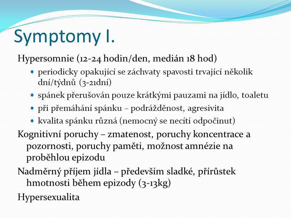 Symptomy I. Hypersomnie (12-24 hodin/den, medián 18 hod)