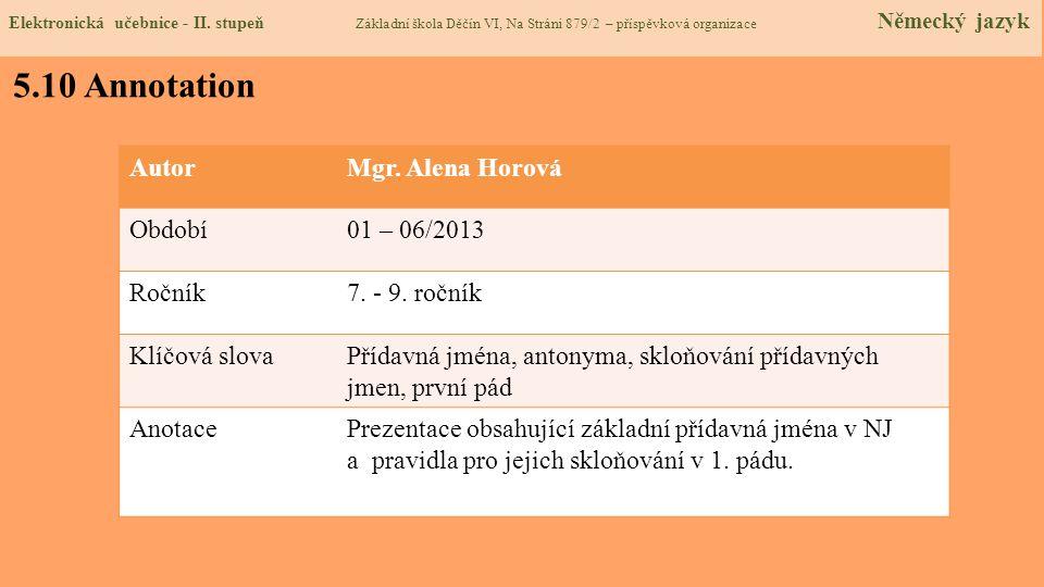 5.10 Annotation Autor Mgr. Alena Horová Období 01 – 06/2013 Ročník