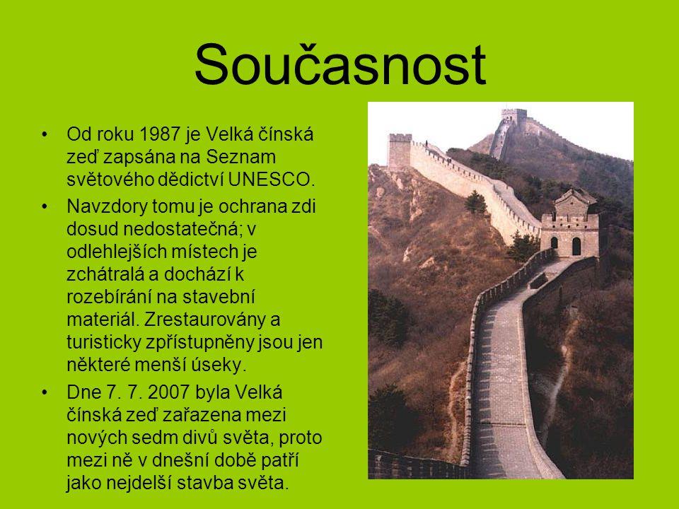 Současnost Od roku 1987 je Velká čínská zeď zapsána na Seznam světového dědictví UNESCO.