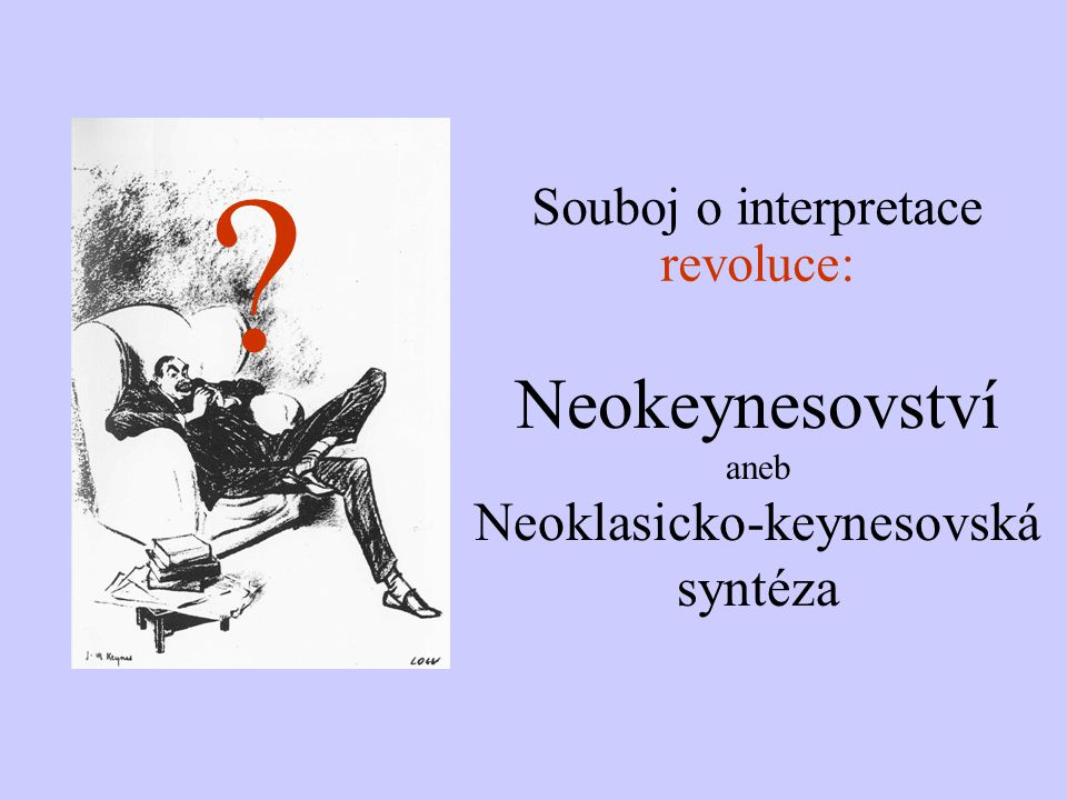 Neokeynesovství aneb Neoklasicko-keynesovská syntéza