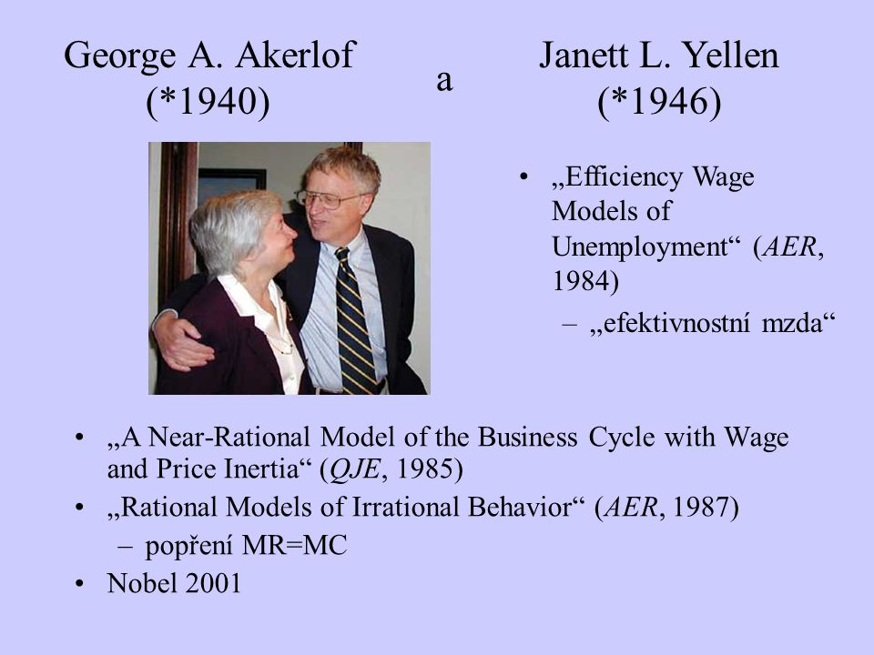 George A. Akerlof (*1940) a Janett L. Yellen (*1946)