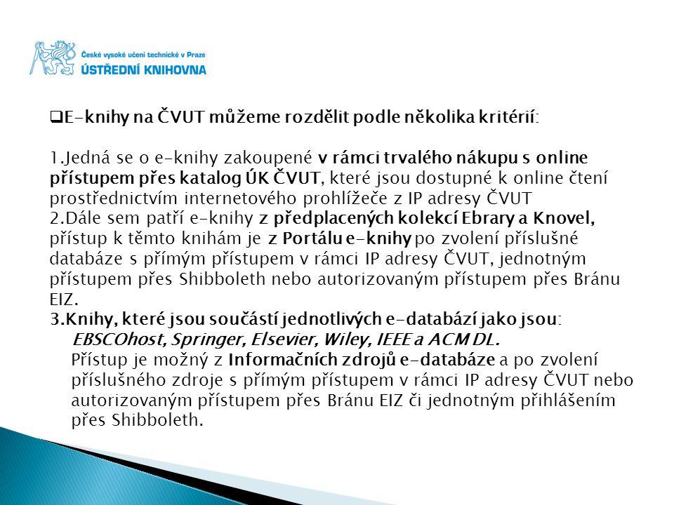 E-knihy na ČVUT můžeme rozdělit podle několika kritérií: