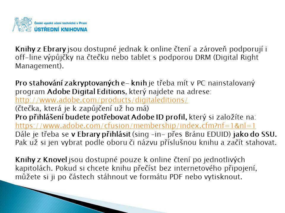 Knihy z Ebrary jsou dostupné jednak k online čtení a zároveň podporují i
