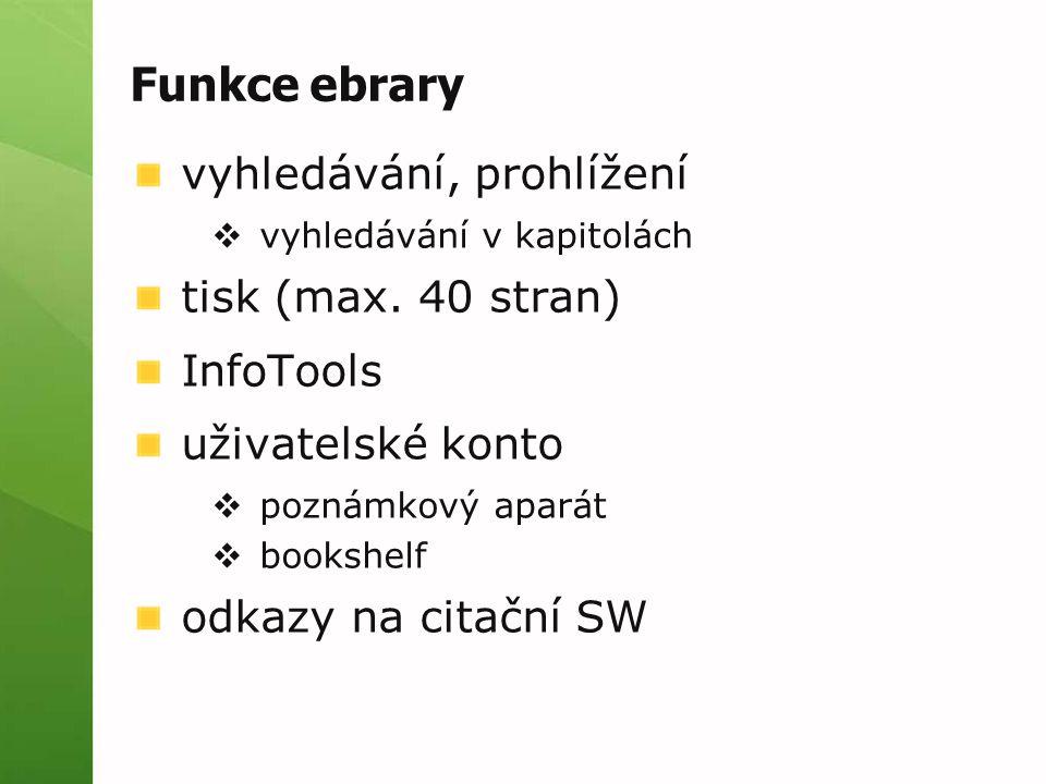 Funkce ebrary vyhledávání, prohlížení tisk (max. 40 stran) InfoTools