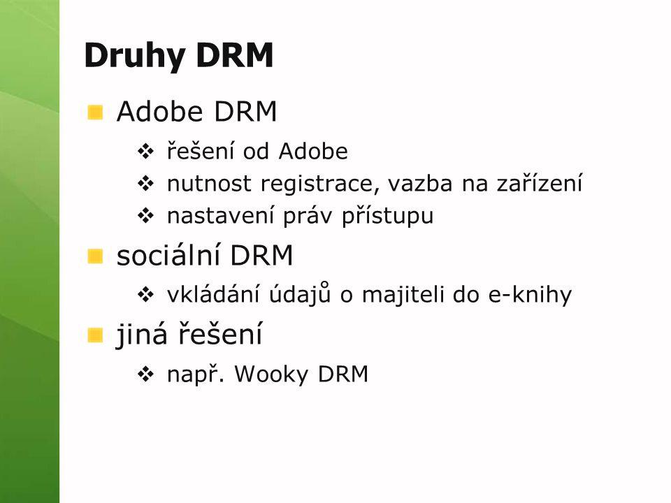 Druhy DRM Adobe DRM sociální DRM jiná řešení řešení od Adobe