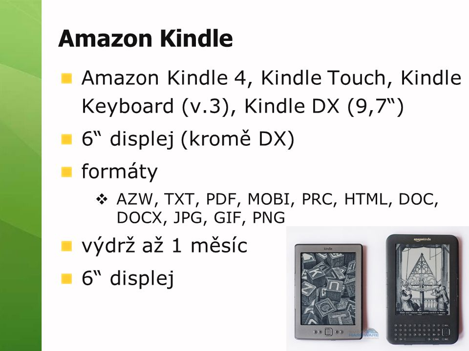 Amazon Kindle Amazon Kindle 4, Kindle Touch, Kindle Keyboard (v.3), Kindle DX (9,7 ) 6 displej (kromě DX)