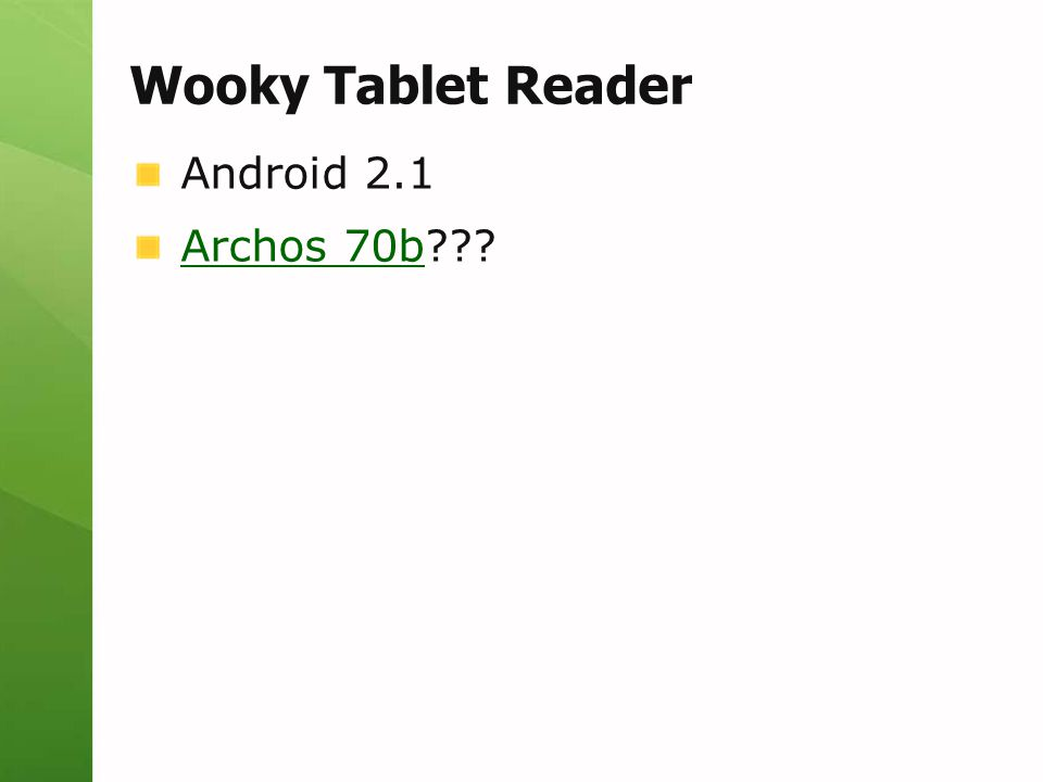 Wooky Tablet Reader Android 2.1 Archos 70b