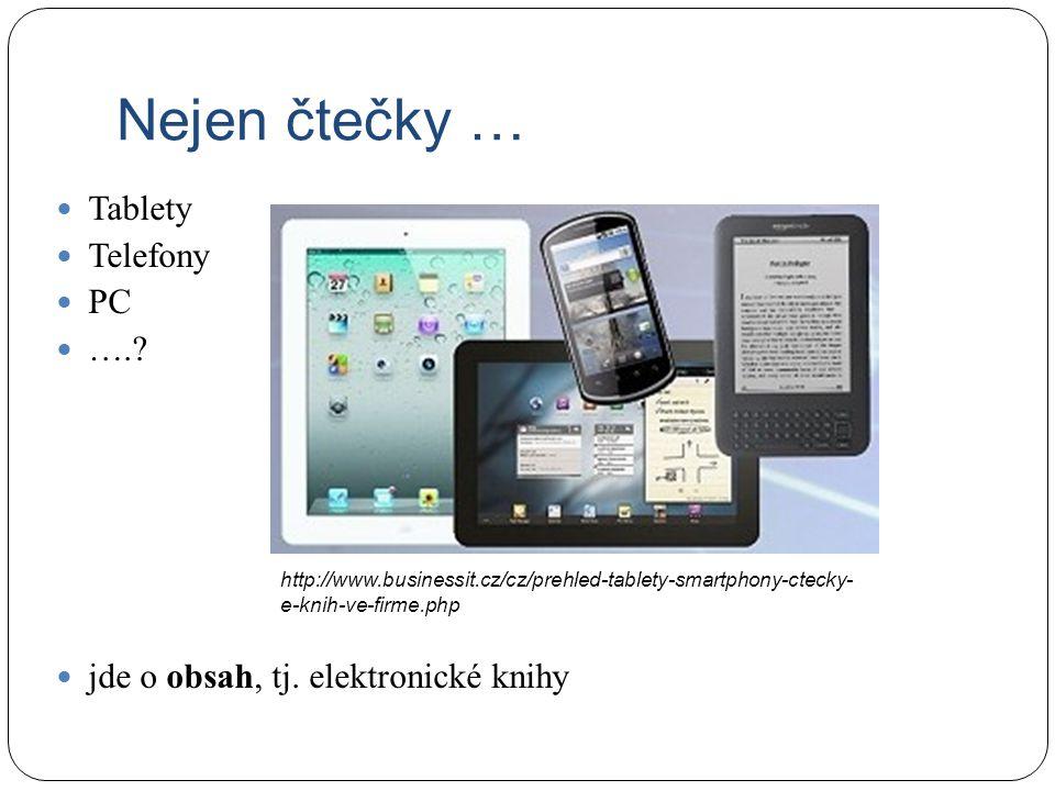 Nejen čtečky … Tablety Telefony PC ….