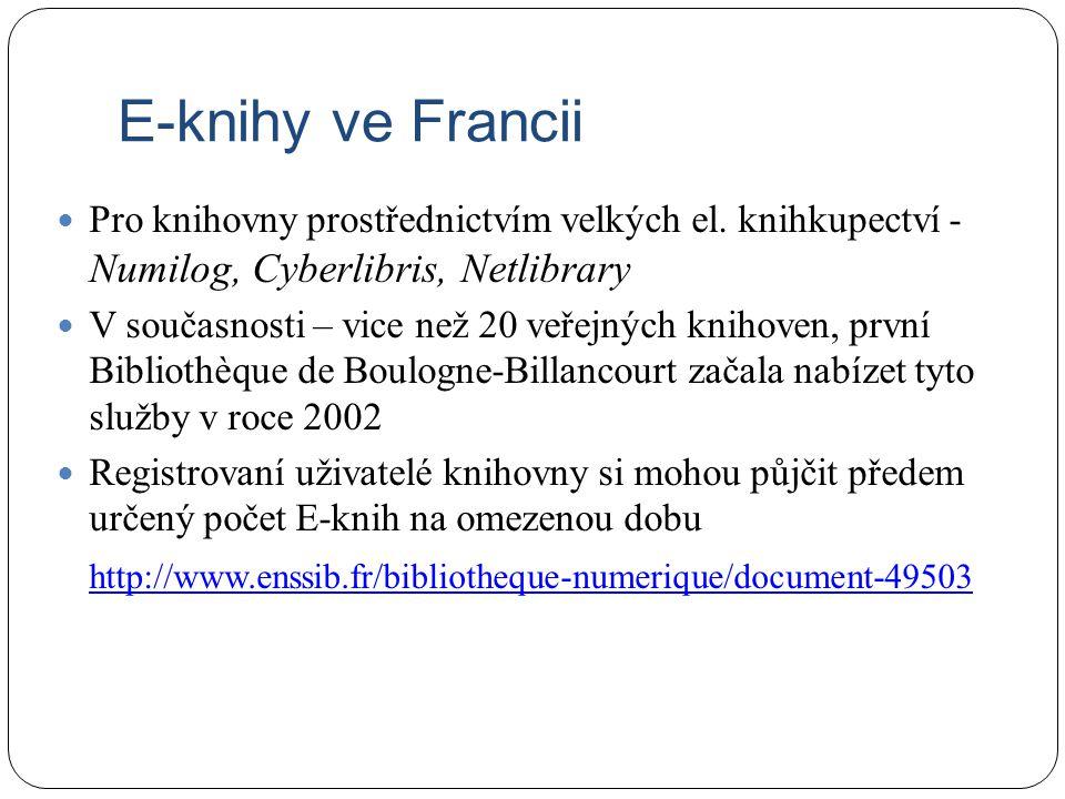 E-knihy ve Francii Pro knihovny prostřednictvím velkých el. knihkupectví - Numilog, Cyberlibris, Netlibrary.