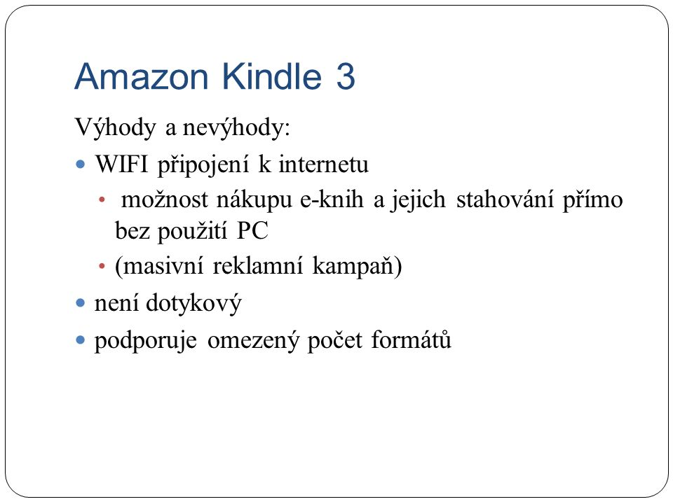 Amazon Kindle 3 Výhody a nevýhody: WIFI připojení k internetu